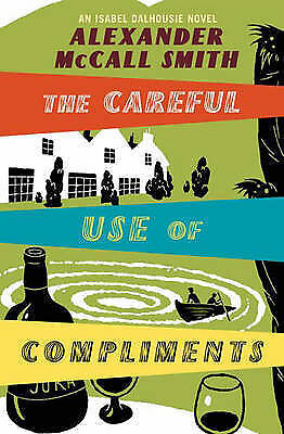 AU10 • Buy ALEXANDER McCALL SMITH -THE CAREFUL USE OF COMPLIMENTS- PB
