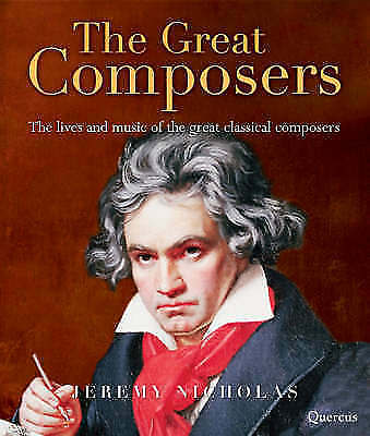 The Great Composers: The Lives And Music Of The Great Classical Composers - Book • 6.77£