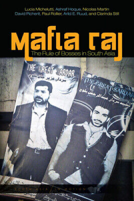 Mafia Raj: The Rule Of Bosses In South Asia (South Asia In Motion) • 58.47£