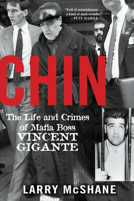 Chin: The Life And Crimes Of Mafia Boss Vincent Gigante By Mcshane, Larry • 13.72£