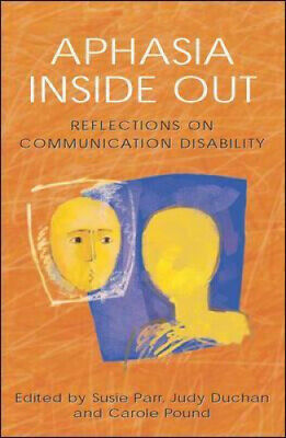 Aphasia Inside Out: Reflections On Communication Disability By Parr, Susie, Etc • 29.70£