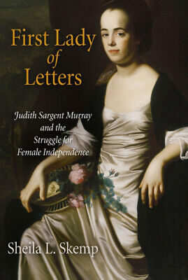 First Lady Of Letters: Judith Sargent Murray And The Struggle For Female • 21.61£