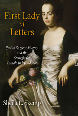 First Lady Of Letters: Judith Sargent Murray And The Struggle For Female • 30.28£