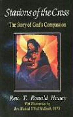 Stations Of The Cross: Glory Of God's Compassion By T.Ronald. Haney • 14.03£