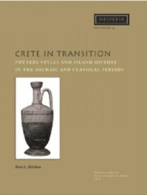 Crete In Transition: Pottery Styles And Island History In The Archaic And • 55.17£