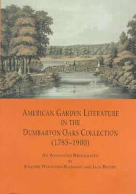 American Garden Literature In The Dumbarton Oaks Collection (1785-1900): From • 28.66£