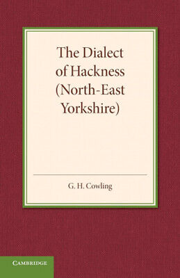 The Dialect Of Hackness (North-East Yorkshire): With Original Specimens, And A • 24.87£