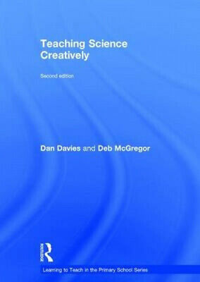 £98.74 • Buy Teaching Science Creatively (Learning To Teach In The Primary School Series)