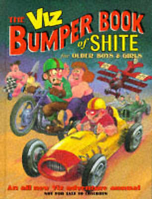 Viz: The Bumper Book Of Shite For Older Boys And Girls By John Brown... • 3.50£