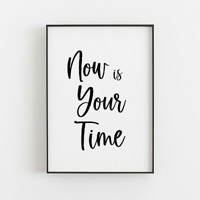 Now Is Your Time Typography Print Poster Wall Art Inspirational Love Home V3 • 4.99£