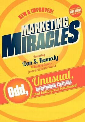 Marketing Miracles By Dan Kennedy • 30.34£