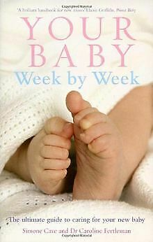 Your Baby Week By Week: The Ultimate Guide To Caring ...   Book   Condition Good • 8.98£