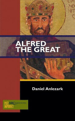 Alfred The Great (Past Imperfect) By Dr Daniel Anlezark.  • 17.02£