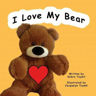 I Love My Bear By Debra Toymil • 10.87£