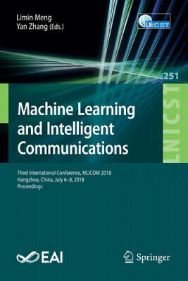 Machine Learning And Intelligent Communications: Third International • 64.16£