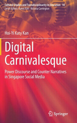 Digital Carnivalesque: Power Discourse And Counter Narratives In Singapore • 58.83£