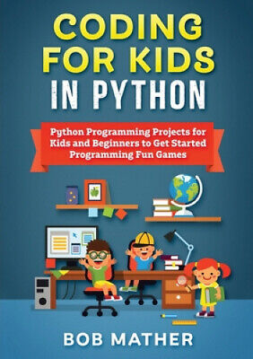 AU50.14 • Buy Coding For Kids In Python: Python Programming Projects For Kids And Beginners