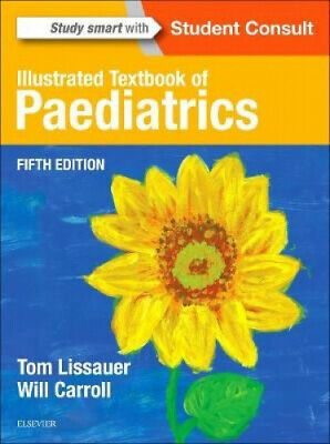 Illustrated Textbook Of Paediatrics By Tom Lissauer • 35.77£