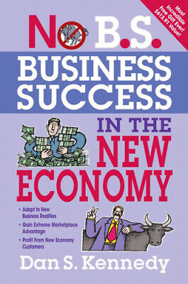 Business Success For The New Economy (No B.S.) By Dan S. Kennedy • 10.41£