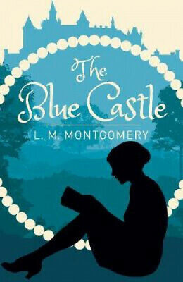 The Blue Castle By L. M. Montgomery • 5.86£