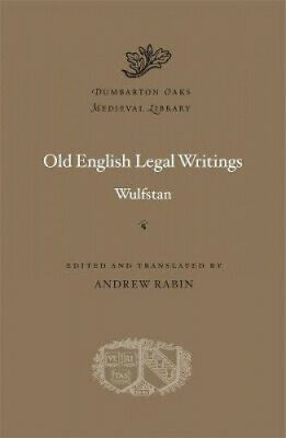 Old English Legal Writings (Dumbarton Oaks Medieval Library) By Wulfstan • 28.23£