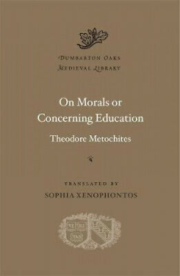 On Morals Or Concerning Education (Dumbarton Oaks Medieval Library) • 26.70£