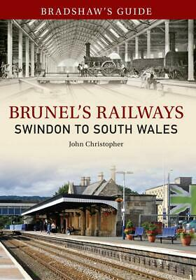 Bradshaw's Guide Brunel's Railways Swindon To South Wales, New, Paperback • 4.80£