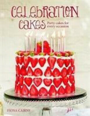Celebration Cakes: Party Cakes For Every Occassion By Cairns, Fiona • 10.66£