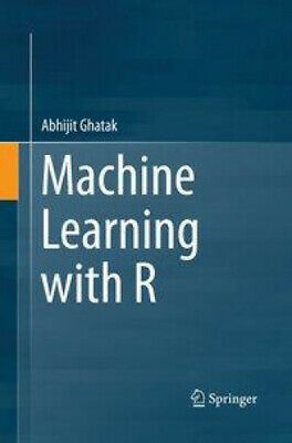 Machine Learning With R By Abhijit Ghatak • 41.61£