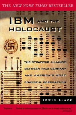 IBM And The Holocaust: The Strategic Alliance Between Nazi Germany And • 35.53£