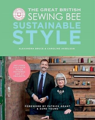 The Great British Sewing Bee: Sustainable Style (sewing Pr, Excellent, Hardcover • 13.54£