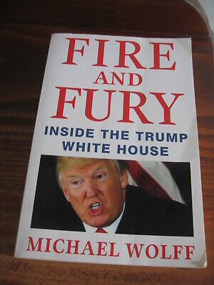 AU14 • Buy FIRE AND FURY - INSIDE THE DONALD TRUMP WHITE HOUSE By MICHAEL WOLFF  PUB 2018