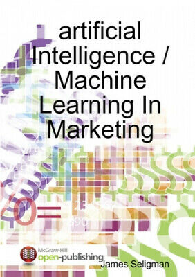 Artificial Intelligence / Machine Learning In Marketing • 10.76£