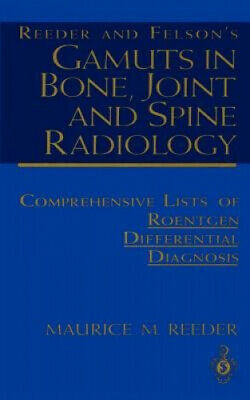 Reeder And Felson S Gamuts In Bone, Joint And Spine Radiology: Comprehensive • 94.90£