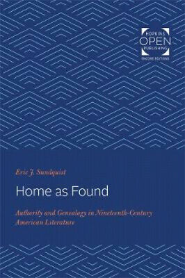 Home As Found: Authority And Genealogy In Nineteenth-Century American Literature • 20.46£