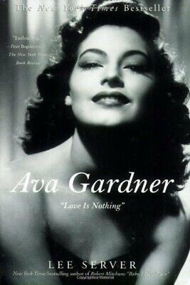 Ava Gardner - Love Is Nothing - Softcover 1st PRINT 2007 - NEAR MINT • 10.71£