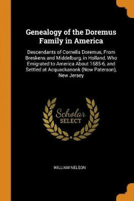 Genealogy Of The Doremus Family In America: Descendants Of Cornelis Doremus, • 17.77£
