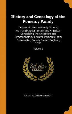 History And Genealogy Of The Pomeroy Family: Collateral Lines In Family • 30.27£