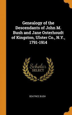 Genealogy Of The Descendants Of John M. Bush And Jane Osterhoudt Of Kingston, • 20.37£
