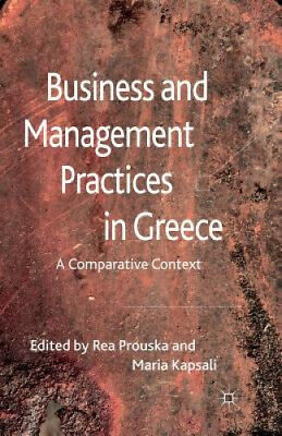 Business And Management Practices In Greece: A Comparative Context: 2011 • 77.21£