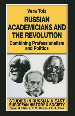 Russian Academicians And The Revolution: Combining Professionalism And • 62.32£