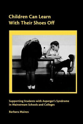 Children Can Learn With Their Shoes Off: Supporting Students With Asperger's • 33.16£