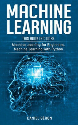Machine Learning: 2 Manuscript: Machine Learning For Beginners, Machine • 20.10£