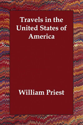 Travels In The United States Of America By Priest, William • 10.92£