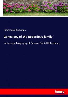 Genealogy Of The Roberdeau Family By Buchanan, Roberdeau • 22.57£