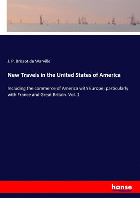 New Travels In The United States Of America By Brissot De Warville, J. P. • 33.05£