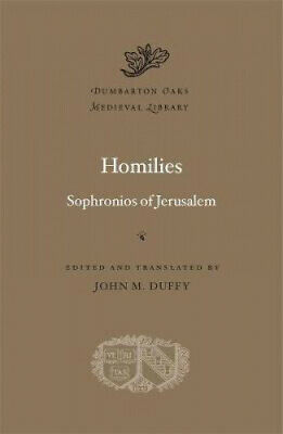 Homilies (Dumbarton Oaks Medieval Library) By Sophronios Of Jerusalem • 31.14£