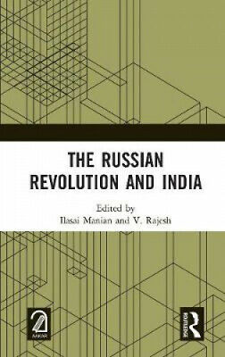 The Russian Revolution And India By Ilasai Manian • 105£