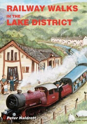 Railway Walks In The Lake District By Peter Naldrett • 10.04£