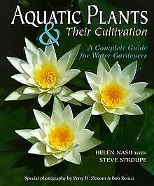 Aquatic Plants And Their Cultivation By Nash, Helen   Book   Condition Very Good • 7.76£
